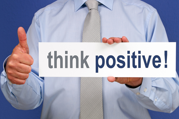 Think Positive Thoughts Get Positive Results